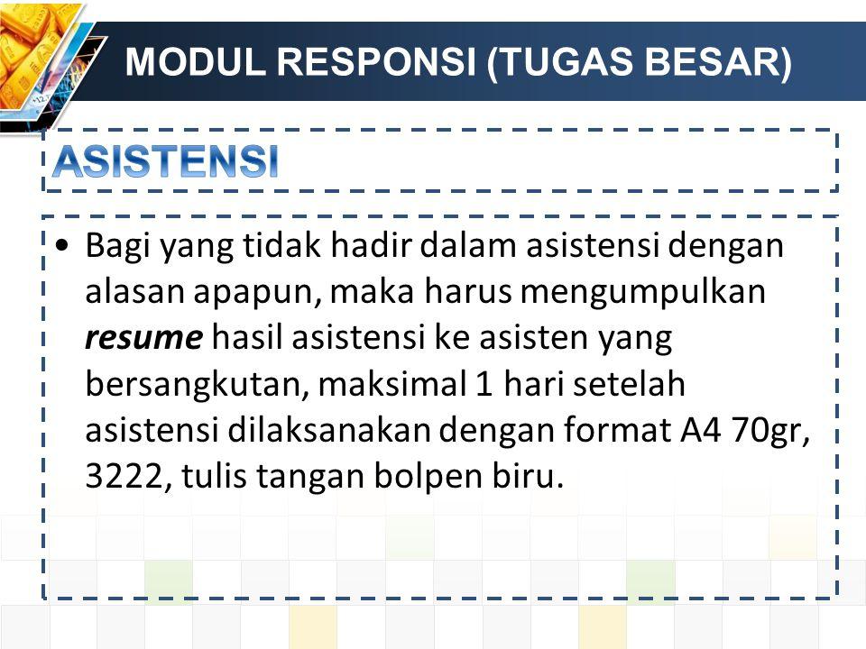 Bagi yang tidak hadir dalam asistensi dengan alasan apapun, maka harus mengumpulkan resume hasil asistensi ke asisten yang bersangkutan, maksimal 1 hari setelah asistensi dilaksanakan dengan format A4 70gr, 3222, tulis tangan bolpen biru.