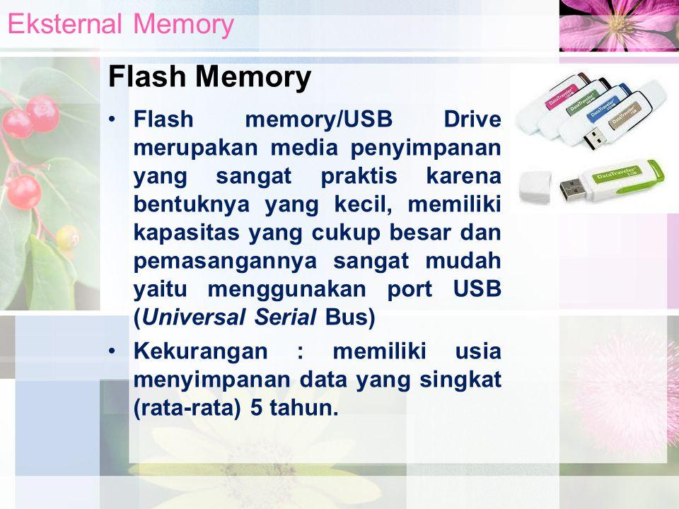 Flash memory/USB Drive merupakan media penyimpanan yang sangat praktis karena bentuknya yang kecil, memiliki kapasitas yang cukup besar dan pemasangan