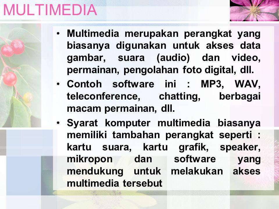 MULTIMEDIA Multimedia merupakan perangkat yang biasanya digunakan untuk akses data gambar, suara (audio) dan video, permainan, pengolahan foto digital