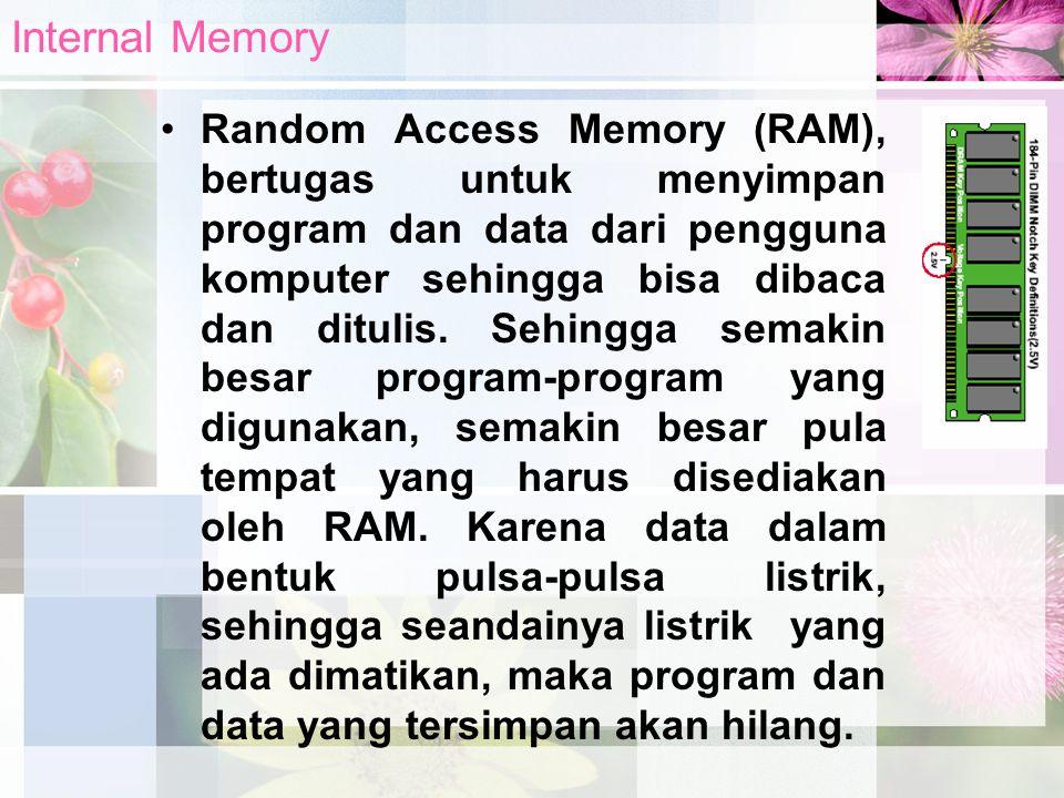 Random Access Memory (RAM), bertugas untuk menyimpan program dan data dari pengguna komputer sehingga bisa dibaca dan ditulis. Sehingga semakin besar