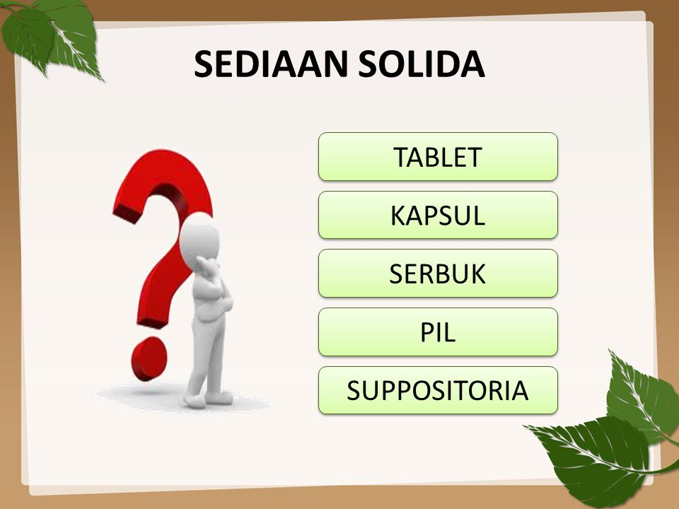 TABLET SUPPOSITORIA PIL SERBUK KAPSUL