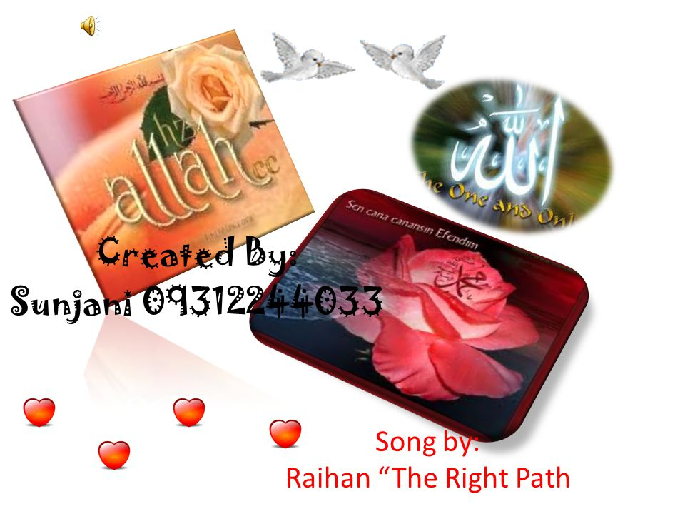 Song by: Raihan The Right Path Created By: Sunjani 09312244033