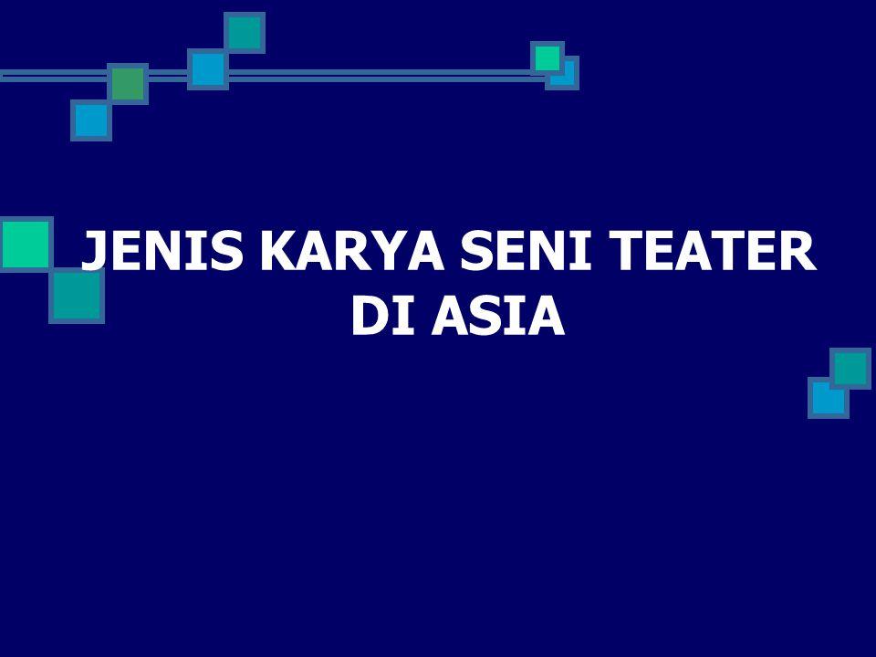 JENIS KARYA SENI TEATER DI ASIA