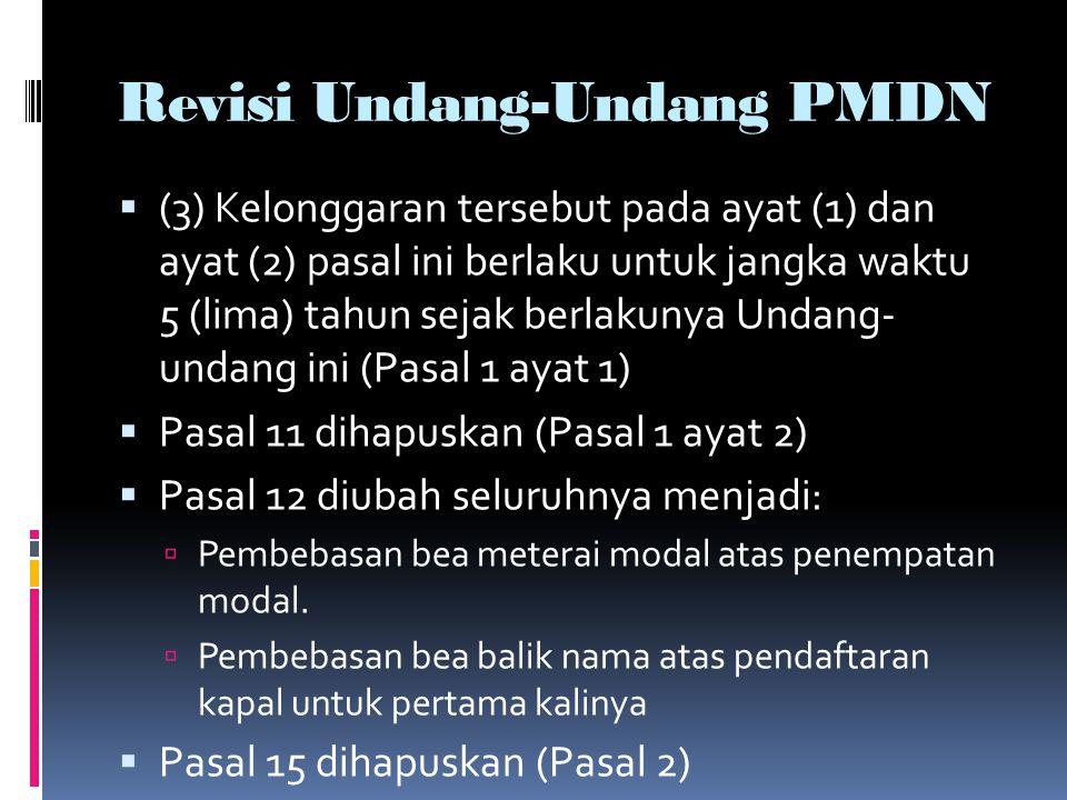 Revisi Undang-Undang PMDN  (3) Kelonggaran tersebut pada ayat (1) dan ayat (2) pasal ini berlaku untuk jangka waktu 5 (lima) tahun sejak berlakunya U