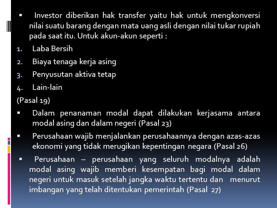  Investor diberikan hak transfer yaitu hak untuk mengkonversi nilai suatu barang dengan mata uang asli dengan nilai tukar rupiah pada saat itu. Untuk