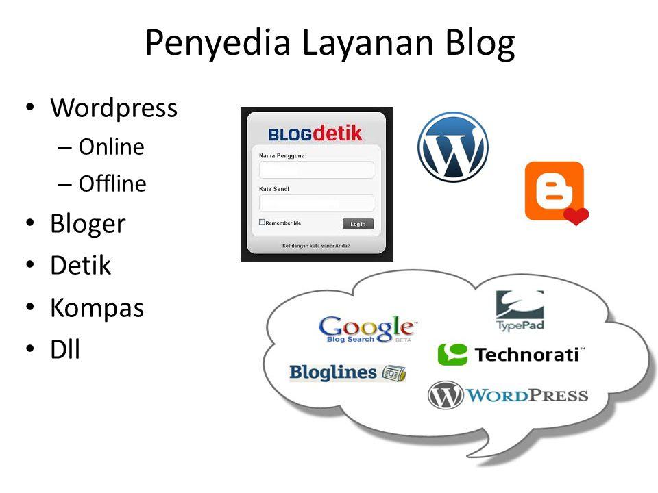 Penyedia Layanan Blog Wordpress – Online – Offline Bloger Detik Kompas Dll