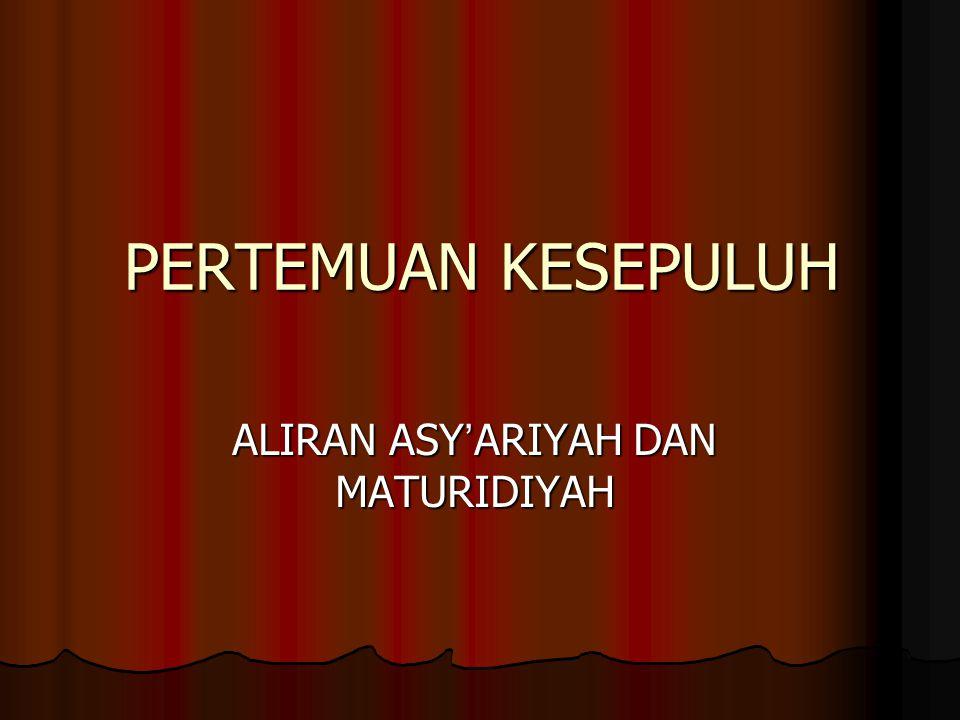 PERTEMUAN KESEPULUH ALIRAN ASY ' ARIYAH DAN MATURIDIYAH