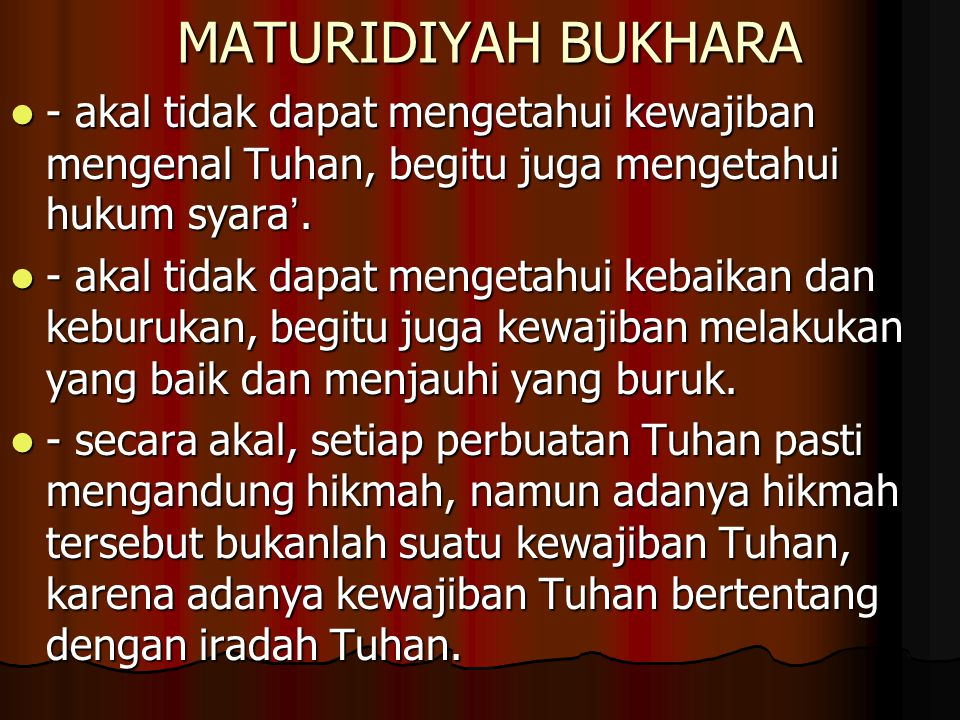 MATURIDIYAH BUKHARA - akal tidak dapat mengetahui kewajiban mengenal Tuhan, begitu juga mengetahui hukum syara '. - akal tidak dapat mengetahui kewaji