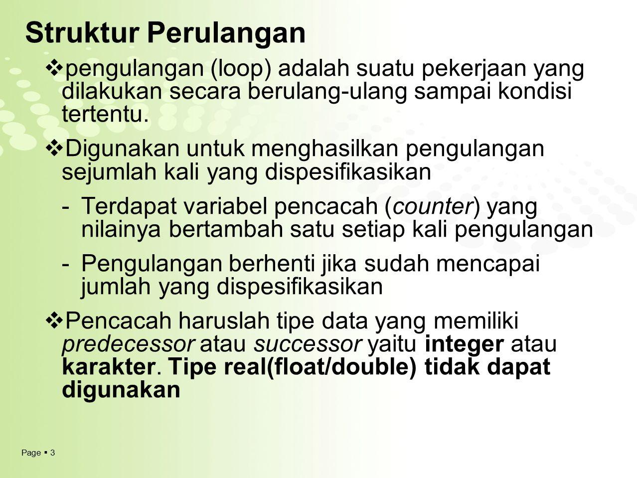 Page  14 LATIHAN Buatlah program untuk menampilkan kalimat STMIK MDP Berulang-ulang selama user program menginput huruf Y !!.