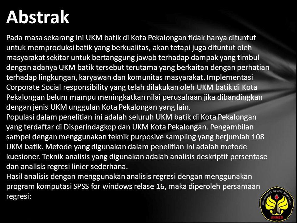Abstrak Pada masa sekarang ini UKM batik di Kota Pekalongan tidak hanya dituntut untuk memproduksi batik yang berkualitas, akan tetapi juga dituntut o