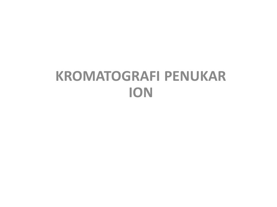 Kromatografi Pertukaran Ion merupakan jenis kromatografi cair yang digunakan unutk pemisahan sampel-sampel bermuatan baik kation maupun anion.