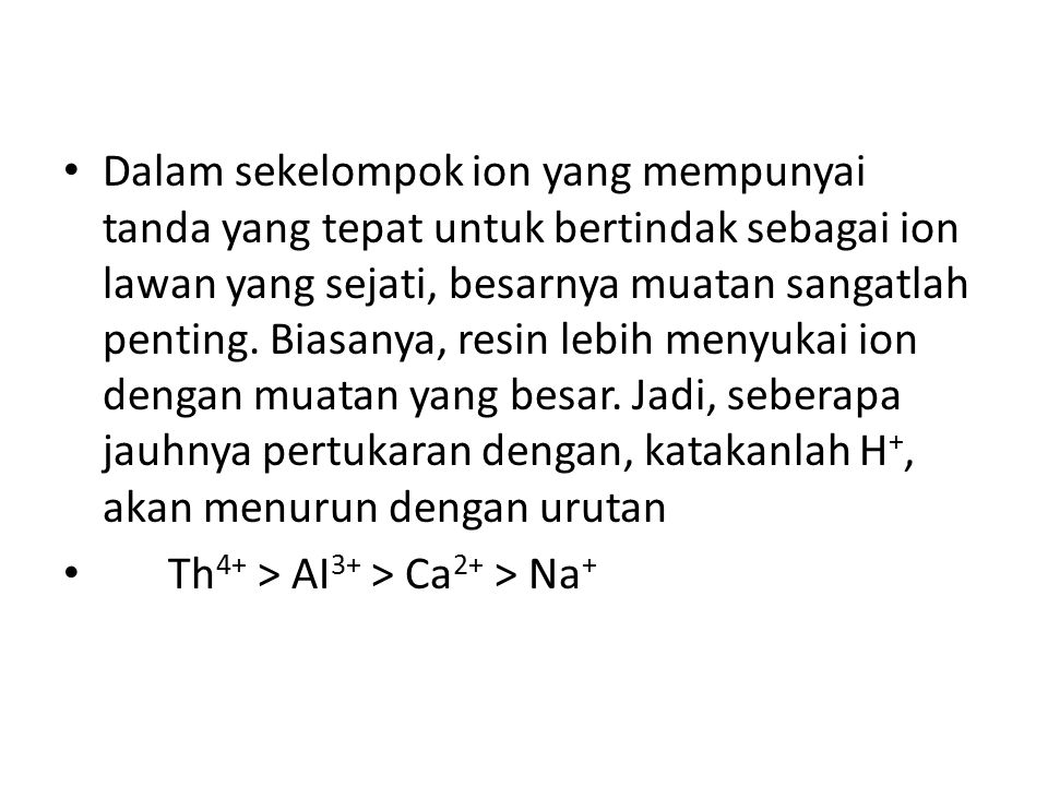 Dalam sekelompok ion yang mempunyai tanda yang tepat untuk bertindak sebagai ion lawan yang sejati, besarnya muatan sangatlah penting.