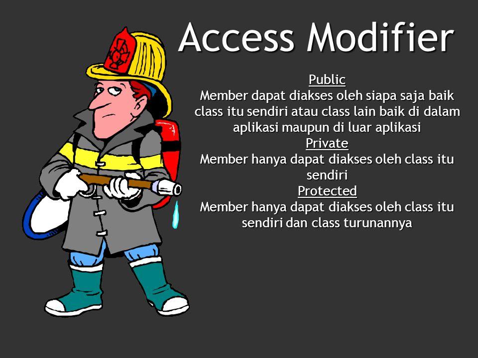 Public Member dapat diakses oleh siapa saja baik class itu sendiri atau class lain baik di dalam aplikasi maupun di luar aplikasi Private Member hanya