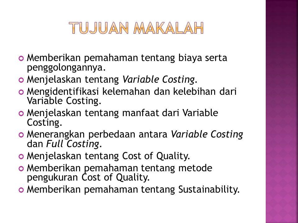 Memberikan pemahaman tentang biaya serta penggolongannya.