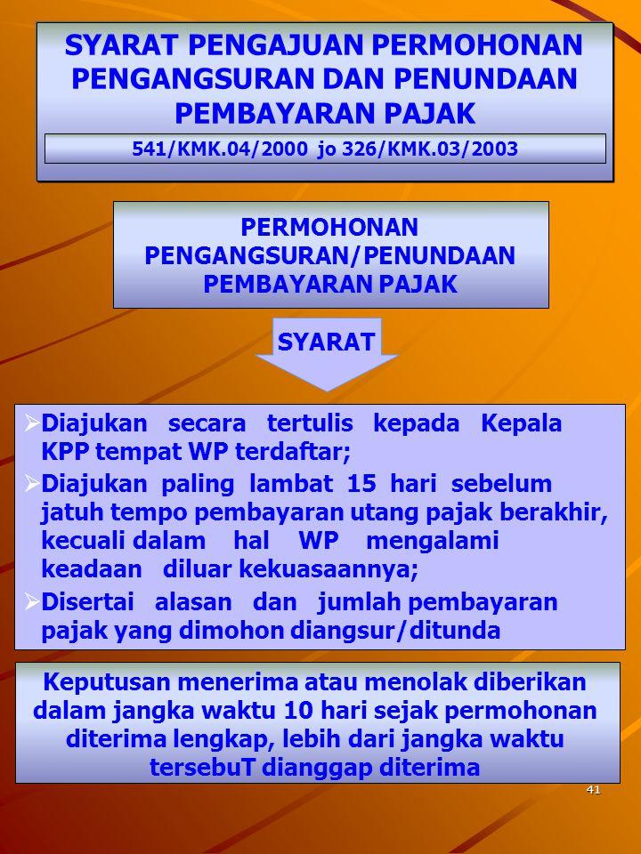 40 PENGANGSURAN DAN PENUNDAAN PEMBAYARAN PAJAK PASAL 9 AYAT (4) UU KUP  STP  SKPKB  SKPKBT  PPh Pasal 29  SK PEMBETULAN  SK KEBERATAN  PUTUSAN