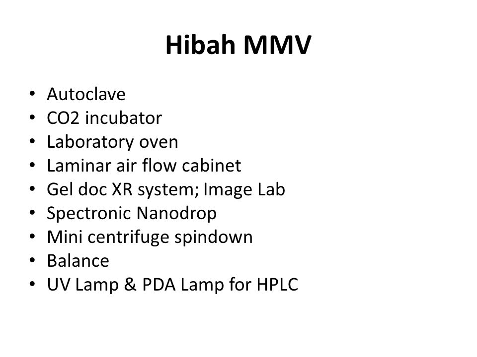 Hibah MMV Autoclave CO2 incubator Laboratory oven Laminar air flow cabinet Gel doc XR system; Image Lab Spectronic Nanodrop Mini centrifuge spindown B