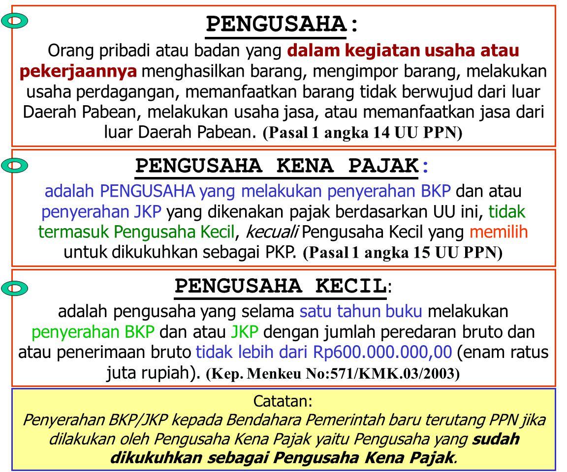 PPN TERUTANG atas penyerahan BARANG KENA PAJAK atau JASA KENA PAJAK oleh PENGUSAHA KENA PAJAK kepada bendaharawan Pemerintah Pengusaha Kena Pajak Reka