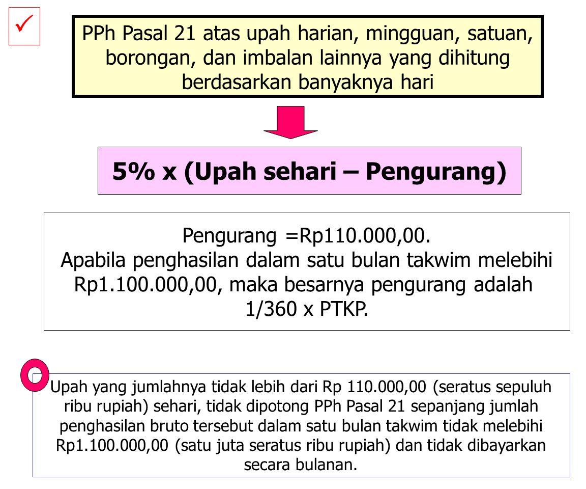 Contoh: Disamping memperoleh penghasilan tetap berupa gaji dan tunjangan, Sudiro juga memperoleh honorarium mengajar di Pusdiklat selama bulan Maret 2
