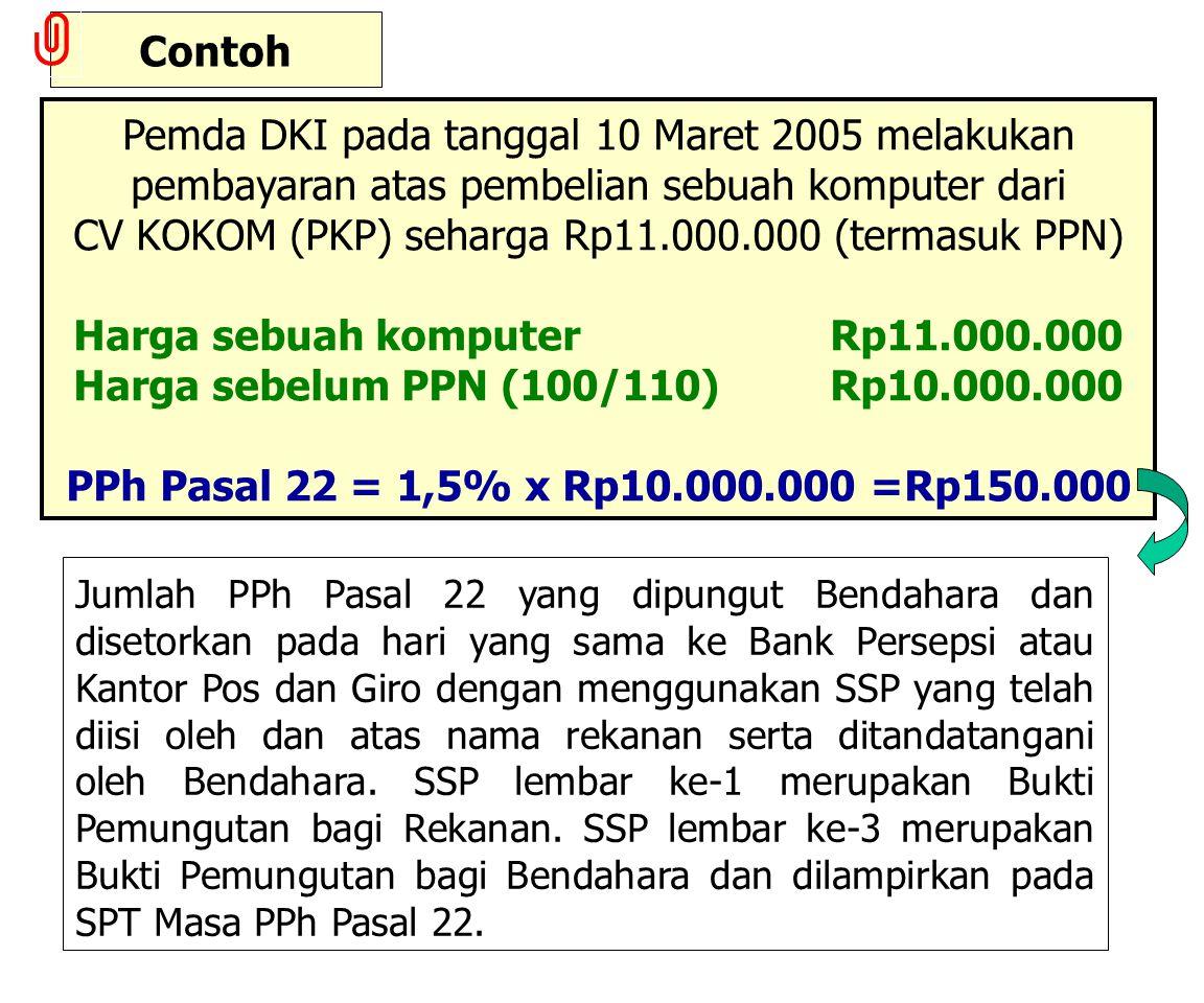 PPH BERKENAAN DENGAN PEMBAYARAN ATAS PEMBELIAN BARANG (PPh Pasal 22) 1,5% x Harga Pembelian Kecuali atas, -Pembayaran yang jumlahnya paling banyak Rp1