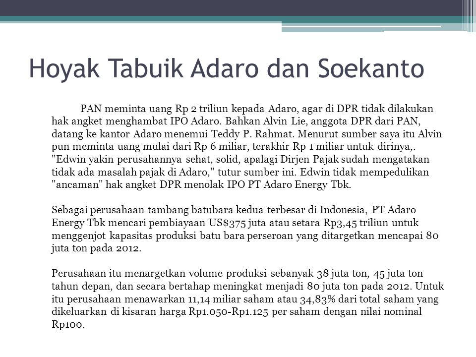 Hoyak Tabuik Adaro dan Soekanto PAN meminta uang Rp 2 triliun kepada Adaro, agar di DPR tidak dilakukan hak angket menghambat IPO Adaro.