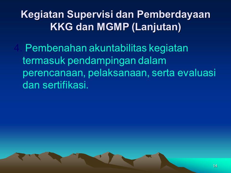 14 Kegiatan Supervisi dan Pemberdayaan KKG dan MGMP (Lanjutan) 4.