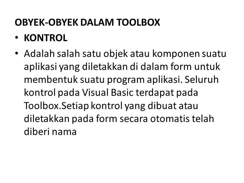 PROPERTI FORM Adalah sebuah objek di dalam aplikasi Visual Basic.