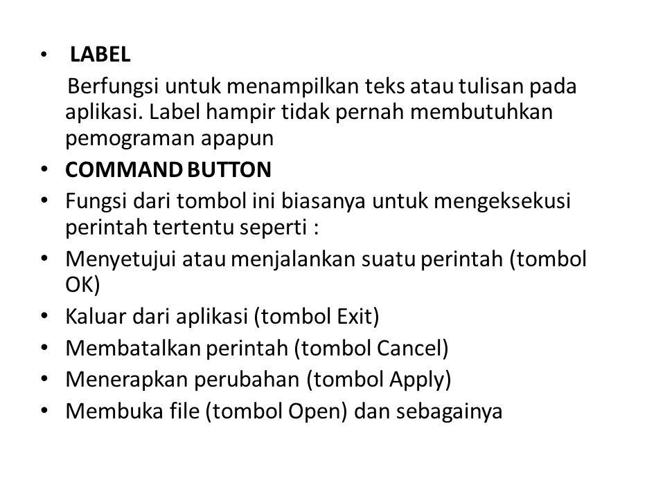 OPTION BUTTON Adalah sebuah kontrol dimana user dapat memilih salah satu dari beberapa pilihan- pilihan yang ada.