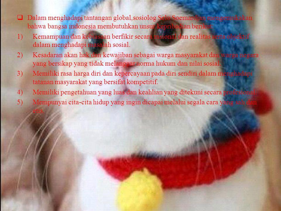  Eksistensi jati diri bangsa Indonesia perlu dipertahankan dengan upaya mengantisipasi makin memudarnya jati diri bangsa melalui: 1)Memperkuat ideologi dan nasionalisme melalui berbagai kegiatan.