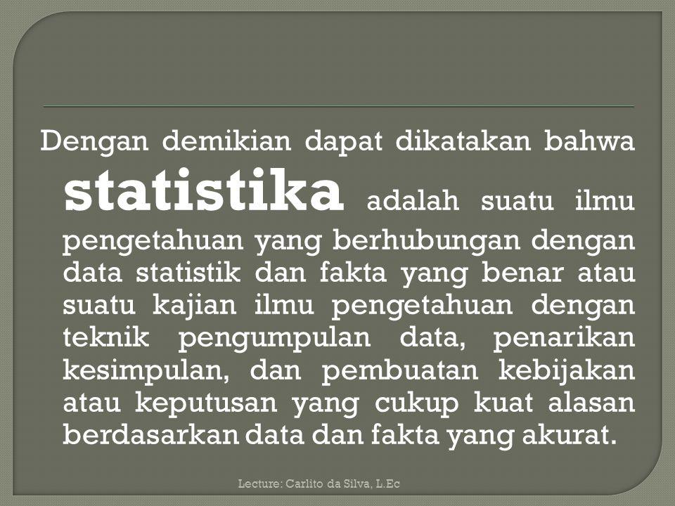 1.Apa berbedaan Statistika dan Statistik dalam penelitian.