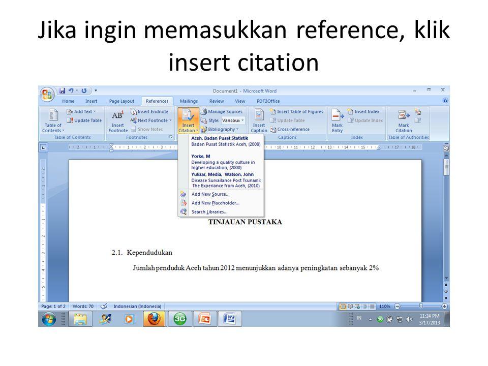 Jika ingin memasukkan reference, klik insert citation