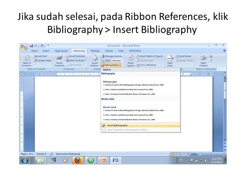 Jika sudah selesai, pada Ribbon References, klik Bibliography > Insert Bibliography.