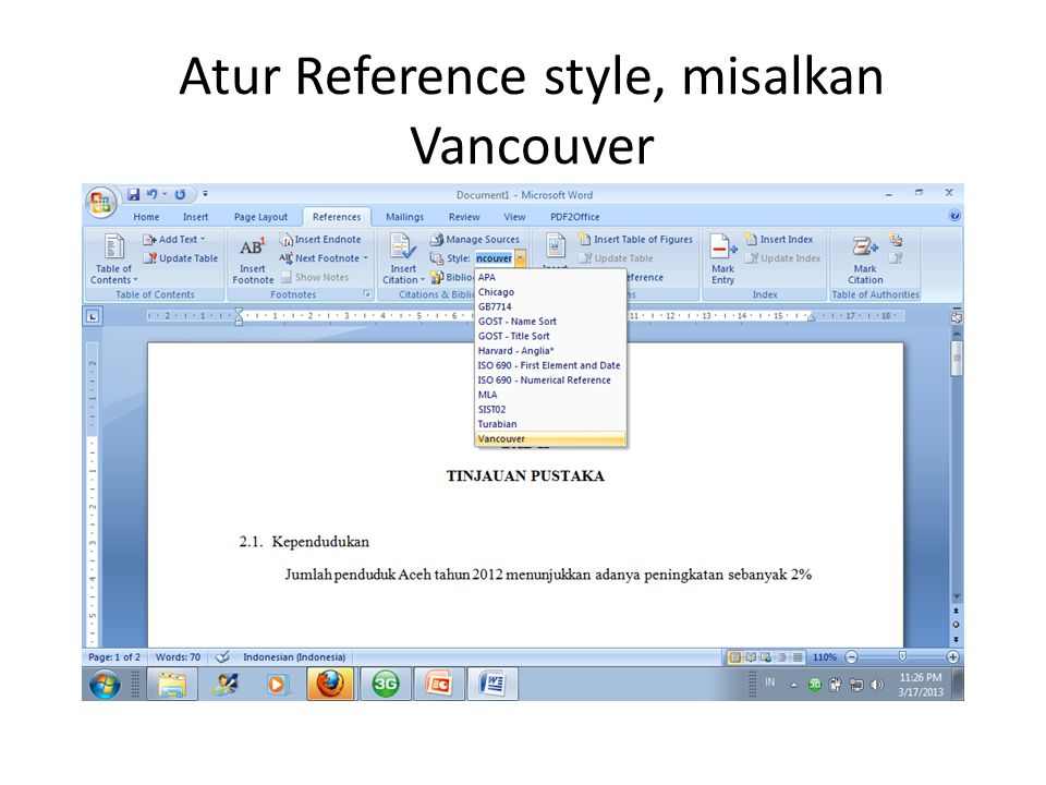 Atur Reference style, misalkan Vancouver