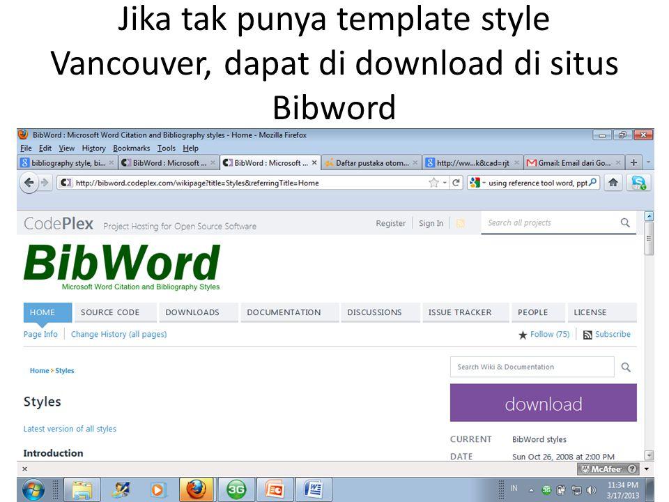 Download style yang kita inginkan dan save di C: Program Files, Microsoft Office, Office 12, Bibliography, styles