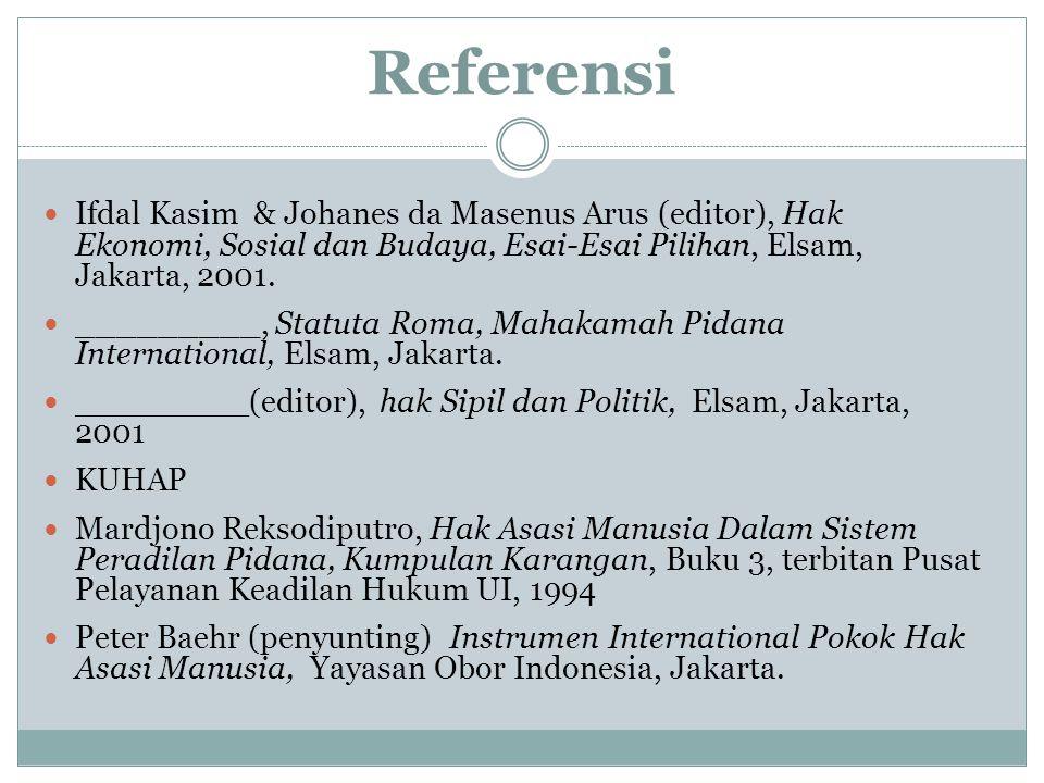 Referensi Ifdal Kasim & Johanes da Masenus Arus (editor), Hak Ekonomi, Sosial dan Budaya, Esai-Esai Pilihan, Elsam, Jakarta, 2001. _________, Statuta
