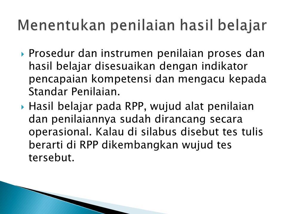  Prosedur dan instrumen penilaian proses dan hasil belajar disesuaikan dengan indikator pencapaian kompetensi dan mengacu kepada Standar Penilaian. 