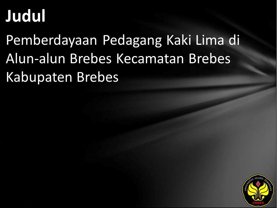 Judul Pemberdayaan Pedagang Kaki Lima di Alun-alun Brebes Kecamatan Brebes Kabupaten Brebes