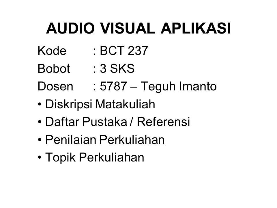 DISKRIPSI MATAKULIAH AUDIO VISUAL APLIKASI Matakuliah Audio Visual Aplikasi membahas bagaimana karya audio visual diproduksi.