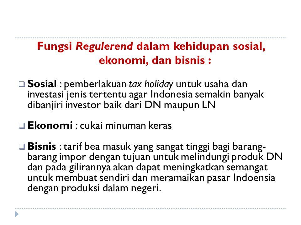  CONTOH Fungsi Budgetair (sumber keuangan negara) PPh, PPN, PPnBM, PBB  CONTOH Fungsi Regulerend (mengatur) - Pajak tinggi dikenakan barang2 mewah -