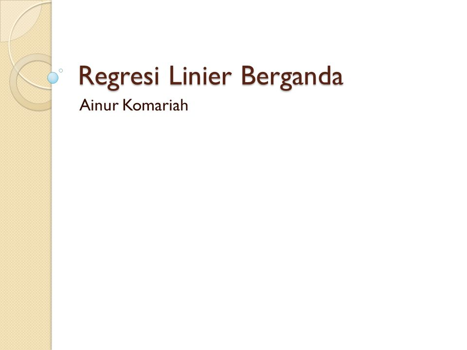 Regresi Linier Berganda Ainur Komariah