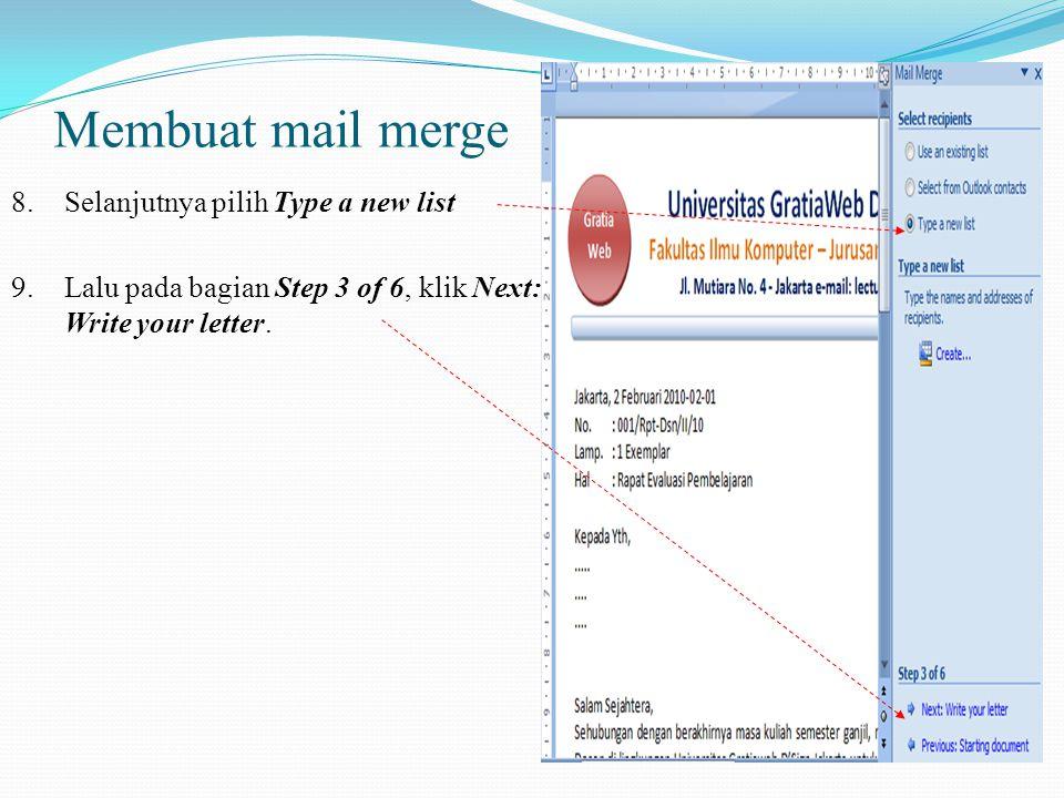 Membuat mail merge Maka akan dilanjukan ke langkah berikutnya. Klik Use the current document. 7.Lalu pada bagian Step 2 of 6, klik Next: Select recipi