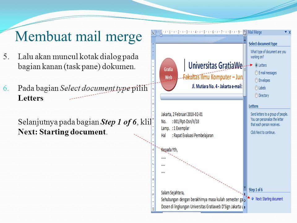 Membuat mail merge 3.Selanjutnya aktifkan ribbon Mailings 4.Lalu tekan tombol Start Mail Merge sehingga muncul sub menu seperti ditunjukkan gambar dis