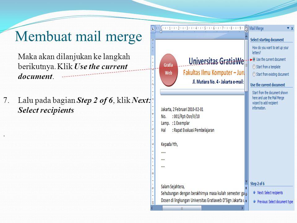 Membuat mail merge 5.Lalu akan muncul kotak dialog pada bagian kanan (task pane) dokumen. 6. Pada bagian Select document type pilih Letters Selanjutny