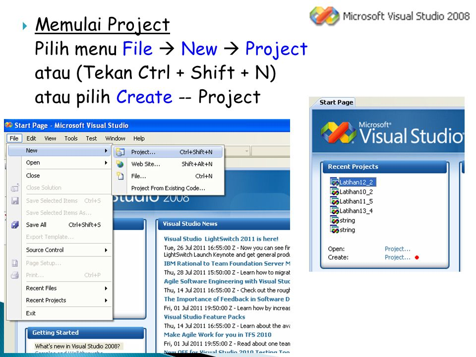  Memulai Project Pilih menu File  New  Project atau (Tekan Ctrl + Shift + N) atau pilih Create -- Project
