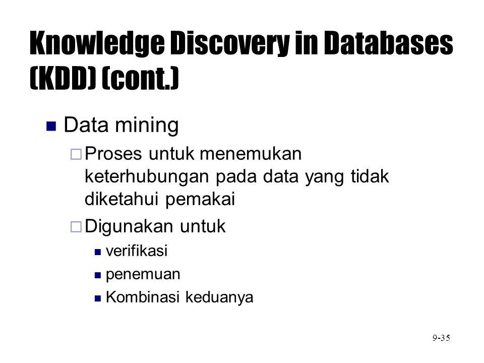 Knowledge Discovery in Databases (KDD) (cont.) Data mining  Proses untuk menemukan keterhubungan pada data yang tidak diketahui pemakai  Digunakan u