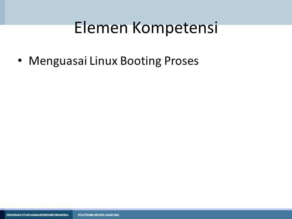 Elemen Kompetensi Menguasai Linux Booting Proses