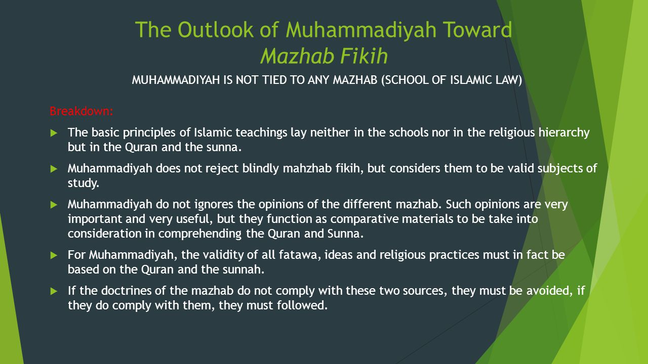 The Outlook of Muhammadiyah Toward Mazhab Fikih Breakdown:  The basic principles of Islamic teachings lay neither in the schools nor in the religious
