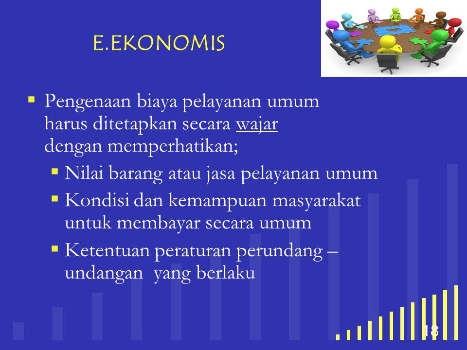 your company name 18 E.EKONOMIS  Pengenaan biaya pelayanan umum harus ditetapkan secara wajar dengan memperhatikan;  Nilai barang atau jasa pelayana