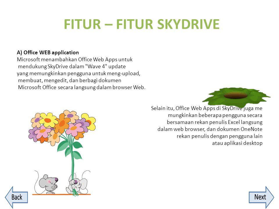 A) Office WEB application Microsoft menambahkan Office Web Apps untuk mendukung SkyDrive dalam