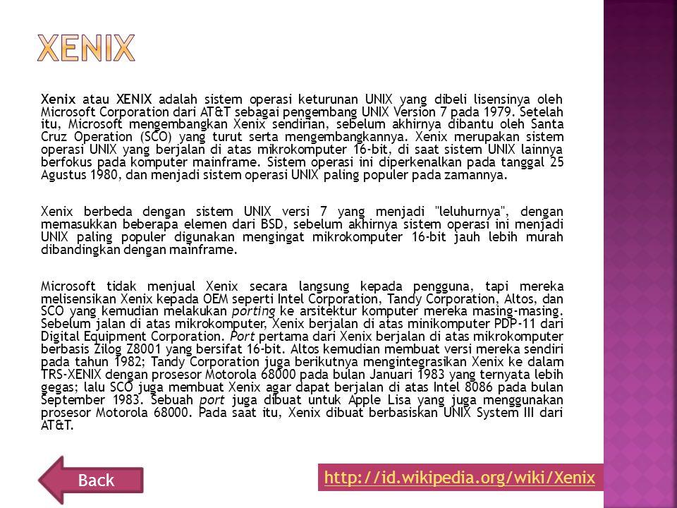 Xenix atau XENIX adalah sistem operasi keturunan UNIX yang dibeli lisensinya oleh Microsoft Corporation dari AT&T sebagai pengembang UNIX Version 7 pa