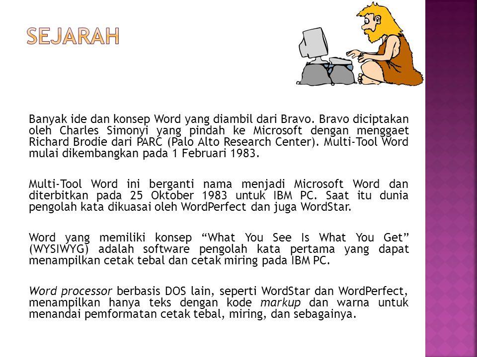 Banyak ide dan konsep Word yang diambil dari Bravo. Bravo diciptakan oleh Charles Simonyi yang pindah ke Microsoft dengan menggaet Richard Brodie dari
